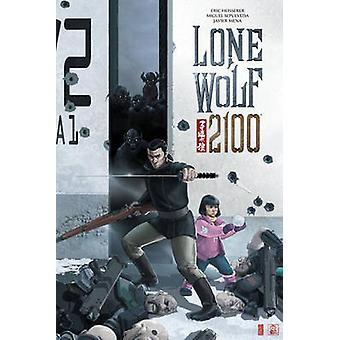 Lone Wolf 2100 - Chase the Setting Sun by Eric Heisserer - Miguel Ange