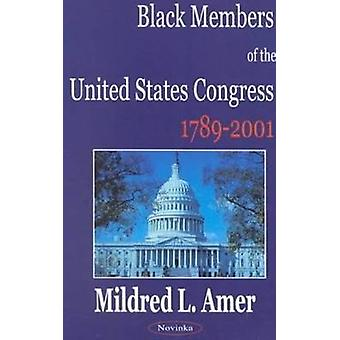 Black Members of the United States Congress - 1789-2001 by Mildred L.