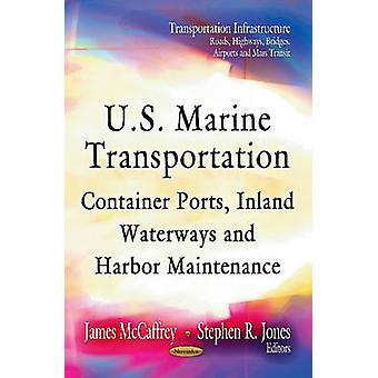 U.S. Marine Transportation - Container Ports - Inland Waterways and Ha