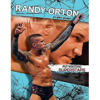 Randy Orton by Matt Scheff - 9781624031380 Book