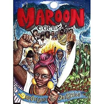 Maroon Comix - #1 Origins and Destinies by Maroon Comix - #1 Origins an