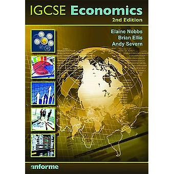 IGCSE Economics (2nd edition) by Elaine Nobbs - Brian Ellis - Andy Se