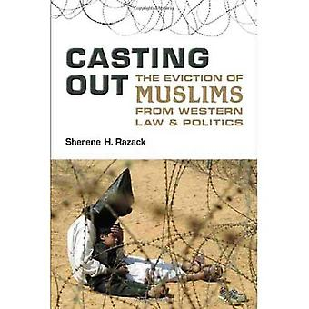Casting Out: The Eviction of Muslims from Western Law and Politics (Lorenzo Da Ponte Italian Libra)