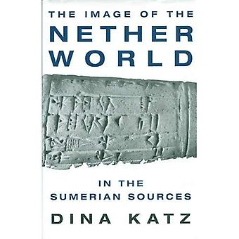 The Image of the Netherworld in the Sumerian� Sources