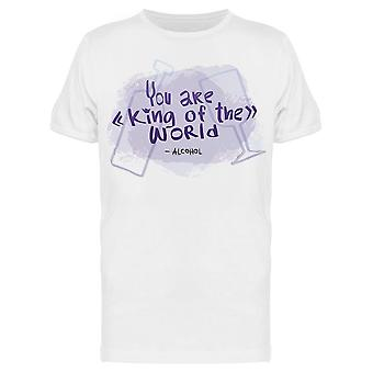 King Of The World Alcohol Quote Tee Men-apos;s -Image par Shutterstock