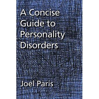 A Concise Guide to Personality Disorders by Joel Paris - 978143381981