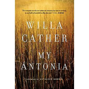 My Antonia by Willa Cather - Kathleen Norris - 9780395755143 Book