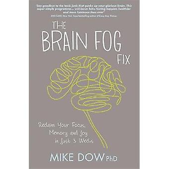 Brain Fog Fix by Mike Dow