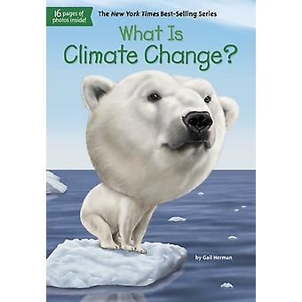 What Is Climate Change by Gail Herman