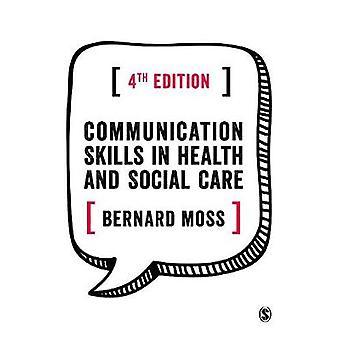 Kommunikationsförmåga i hälsa och social omsorg av Bernard Moss