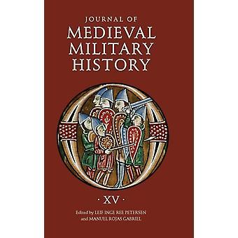 Journal of Medieval Military History Volume XV Strategies by Petersen & Leif Inge