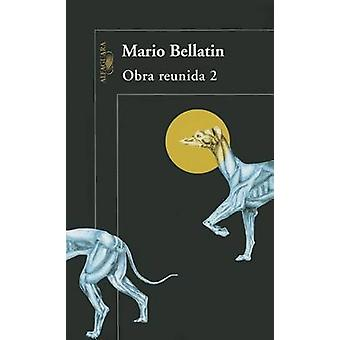 Obra Reunida 2 by Mario Bellatin - 9786071132376 Book