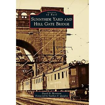 Sunnyside Yard and Hell Gate Bridge by David D Morrison - 97814671241
