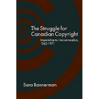 De strijd voor de Canadese Copyright - imperialisme internationalisme