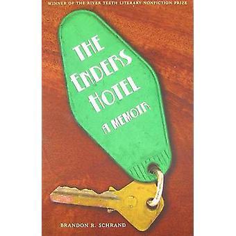 The Enders Hotel A Memoir by Schrand & Brandon R