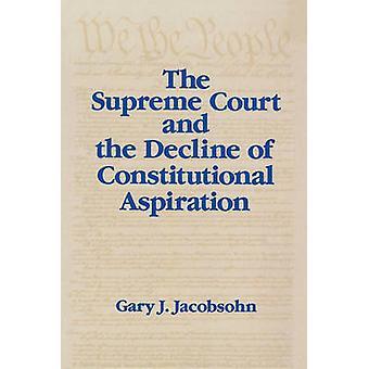 La Corte Suprema y el declive de la aspiración constitucional por Gary J. Jacobsohn