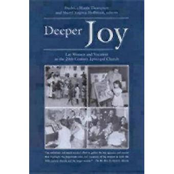 Deeper Joy Lay Women and Vocation in the 20th Century Episcopal Church by Thomsett & Frederica Harris