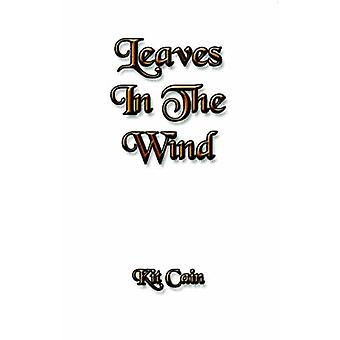 Leaves In The Wind by Cain & Kit