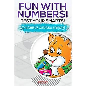 Fun with Numbers Test Your Smarts Childrens Sudoku Edition by Brain Jogging Puzzles