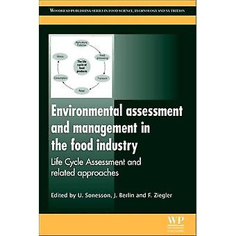 Environmental Assessment and Management in the Food Industry Life Cycle Assessment and Related Approaches by Sonesson & Ulf