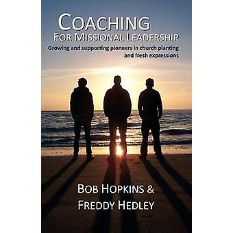 Coaching for Missional Leadership by Hopkins & Bob