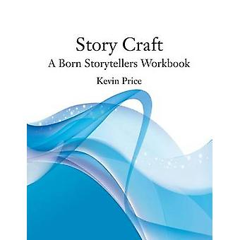 Story Craft A Born Storytellers Theory and Teaching Manual by Price & Kevin Lindsay