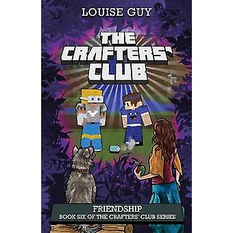 Friendship Book Six of The Crafters Club Series by Guy & Louise