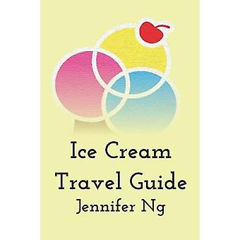 Ice Cream Travel Guide by Ng & Jennifer