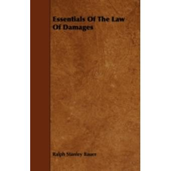 Essentials of the Law of Damages by Bauer & Ralph Stanley