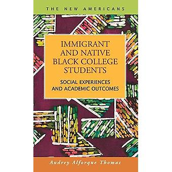 Immigrant and Native Black College Students Social Experiences and Academic Outcomes by Thomas & Audrey Alforque