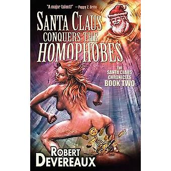Santa Claus Conquers the Homophobes by Devereaux & Robert