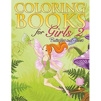 Coloring Book For Girls 2 Butterflies and Fairies by Delano & Eva