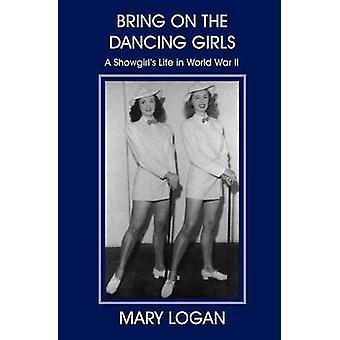 Bring on the Dancing Girls by Logan & Mary