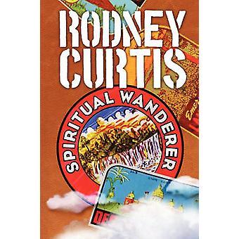 Spiritual Wanderer by Curtis & Rodney