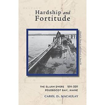 Hardship and Fortitude by Macaulay & Carol
