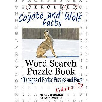 Circle It Coyote and Wolf Facts Pocket Size Word Search Puzzle Book by Lowry Global Media LLC