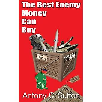 The Best Enemy Money Can Buy by Sutton & Antony C.