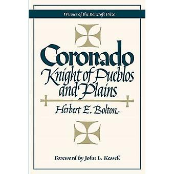 Coronado Knight of Pueblos and Plains by Bolton & Herbert E