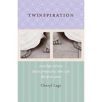 Twinspiration RealLife Advice from Pregnancy Through the First Year by Lage & Cheryl
