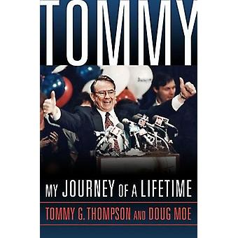 Tommy - My Journey of a Lifetime by Tommy G. Thompson - 9780299320805