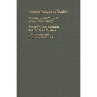 Market Failure in Context by Alain Marciano - Steven G. Medema - 9780