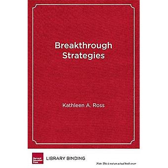 Breakthrough Strategies - Classroom-Based Practices to Support New Maj