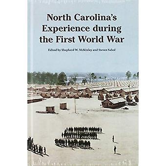 North Carolina's Experience during the First World War von Shepherd W.