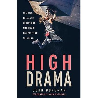 High Drama - The Rise - Fall - and Rebirth of American Competition Cli