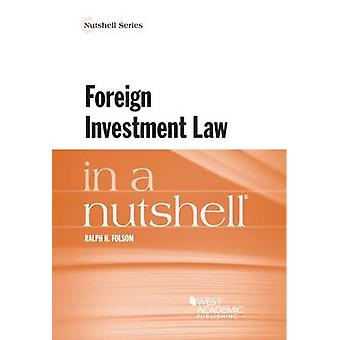 Foreign Investment Law in a Nutshell by Ralph Folsom - 9781634602839