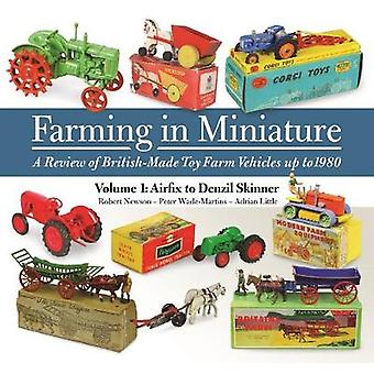 Farming in Miniature - Volume 1 - A review of British-made toy farm veh