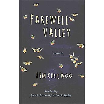 Farewell Valley - A Novel by Im Ch'O-Ru - 9781937385989 Book