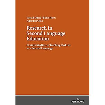 Research in Second Language Education - Certain Studies on Teaching Tu