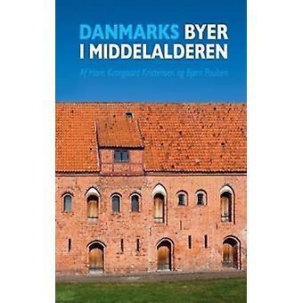 Danmarks Byer I Middelalderen / Denmark's Cities During The Middle Ag