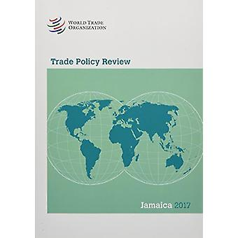 Trade Policy Review 2017 - Jamaica by World Trade Organization - 97892